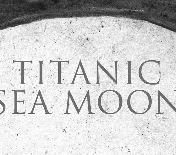 TITANIC SEA MOON
