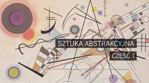 Sztuka abstrakcyjna   część 1