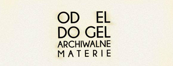 Od EL do GEL. Archiwalne Materie