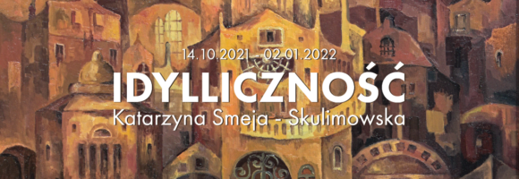 Idylliczność | Katarzyna Smeja – Skulimowska
